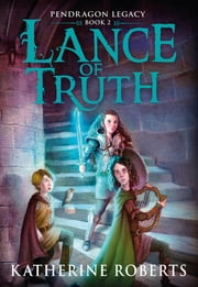 Lance Of Truth ebook by Katherine Roberts