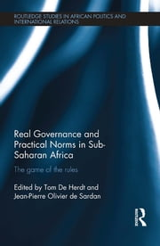 Real Governance and Practical Norms in Sub-Saharan Africa - The game of the rules ebook by
