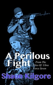A Perilous Fight ebook by Shaun Kilgore