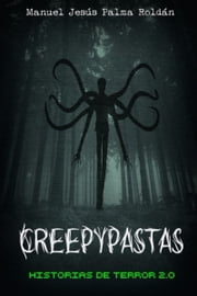 Creepypastas: historias de terror 2.0 ebook by Kobo.Web.Store.Products.Fields.ContributorFieldViewModel