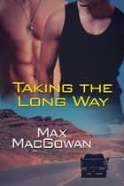 Taking the Long Way ebook by Max MacGowan