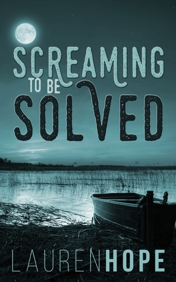 Screaming To Be Solved ebook by Lauren Hope