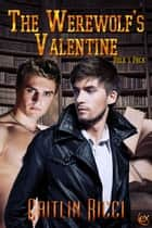 The Werewolf's Valentine ebook by Caitlin Ricci
