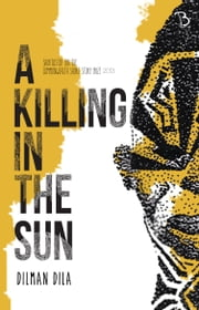 A Killing in the Sun ebook by Dilman Dila