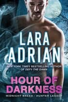 Hour of Darkness 電子書 by Lara Adrian