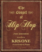 The Gospel of Hip Hop ebook by KRS-One