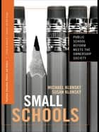 Small Schools ebook by Michael Klonsky,Susan Klonsky