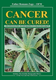 Cancer Can Be Cured! ebook by Father Romano Zago, OFM