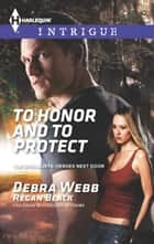To Honor and To Protect ebook by Debra Webb, Regan Black