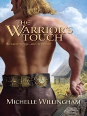 The Warrior's Touch ebook by Michelle Willingham