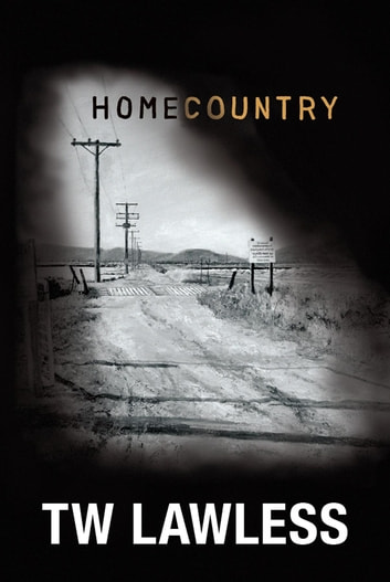Homecountry ebook by T W Lawless
