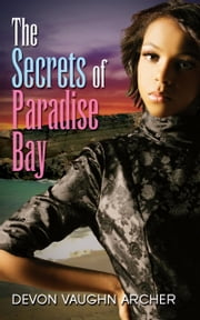 The Secrets of Paradise Bay ebook by Devon Vaughn Archer