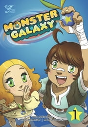 Monster Galaxy, Chapter 1 ebook by Gaia Online,Paul Morrissey,Melissa DeJesus