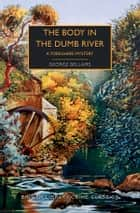 The Body in the Dumb River - A Yorkshire Mystery ebook by George Bellairs, Martin Edwards
