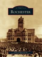 Rochester ebook by Shirley Willard,Fulton County Historical Society