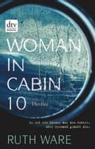 Woman in Cabin 10 - Thriller ebook by Ruth Ware, Stefanie Ochel