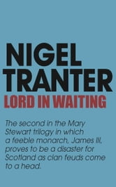 Lord in Waiting - Mary Stewart 2 ebook by Nigel Tranter