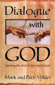 Dialogue With God ebook by Virkler, Mark