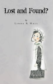 Lost and Found? ebook by Linda R Hall