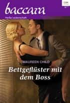 Bettgeflüster mit dem Boss ebook by Maureen Child