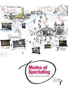 Modes of Spectating ebook by Alison Oddey,Christine White
