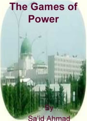 The Games of Power ebook by Sa'id Ahmad