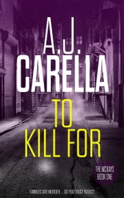 To Kill For ebook by A.J. Carella