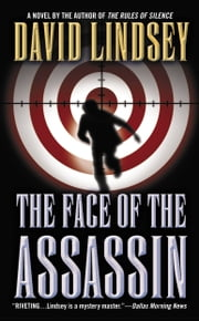 The Face of the Assassin ebook by David Lindsey