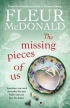 The Missing Pieces of Us ebook by Fleur McDonald