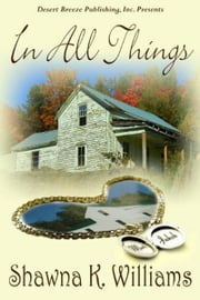 In All Things ebook by Shawna K. Williams