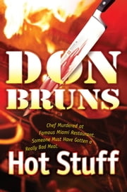 Hot Stuff - A Novel ebook by Don Bruns