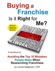 Buying a Franchise - Is it Right for Me? ebook by Lonnie Helgerson, CFE