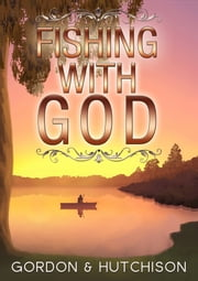 Fishing with God ebook by Chris Gordon,Shane Hutchison