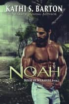 Noah ebook by Kathi S. Barton