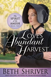 Love's Abundant Harvest ebook by Beth Shriver