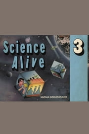 Science Alive 3 - Practical Experiments for Grade 3 ebook by Saroja Sundararajan