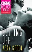 Getting Off ebook by Abby Green