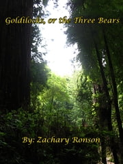 Goldilocks, or the Three Bears ebook by Zachary Ronson
