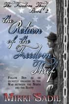 The Return of the Freedom Thief ebook by Mikki Sadil