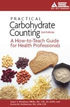Practical Carbohydrate Counting ebook by Hope S. Warshaw, R.D.,Karen M. Bolderman, R.D.