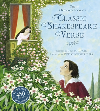 The Orchard Book of Classic Shakespeare Verse ebook by Gina Pollinger