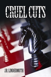 Cruel Cuts ebook by J R Lindermuth