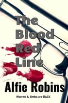 The Blood Red Line ebook by Alfie Robins