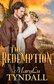 The Redemption - Legacy of the King's Pirates, #1 ebook by MaryLu Tyndall