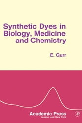 Synthetic Dyes in Biology, Medicine And Chemistry ebook by Gurr, Edward