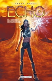 Echo T02 - Rêves atomiques ebook by Terry Moore
