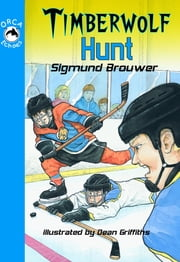 Timberwolf Hunt ebook by Sigmund Brouwer,Dean Griffiths