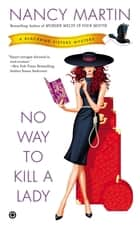 No Way to Kill a Lady ebook by Nancy Martin