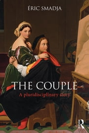 The Couple - A pluridisciplinary story ebook by Eric Smadja