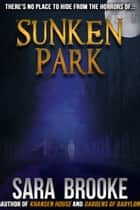 Sunken Park ebook by Sara Brooke